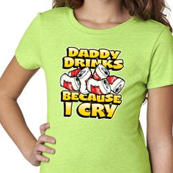 Girls Funny Shirt Daddy Drinks Because I Cry Tee T-Shirt