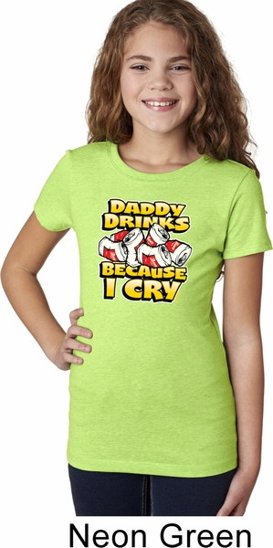 92807f7ac Girls Funny Shirt Daddy Drinks Because I Cry Tee T-Shirt - Daddy ...