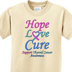 Hope Love Cure Thyroid Cancer Awareness Kids Shirts