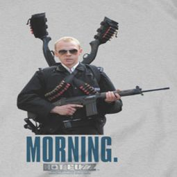 Hot Fuzz Morning Shirts