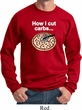 How I Cut Carbs Sweatshirt