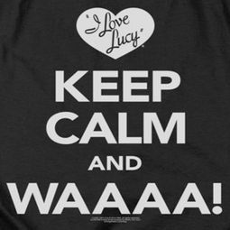 I Love Lucy Keep Calm Waaa Shirts