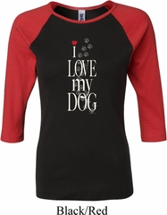 I Love My Dog Ladies Black Red Raglan Shirt