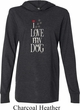 I Love My Dog Lightweight Hoodie Tee