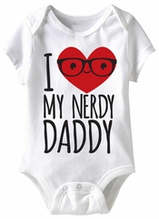I Love My Nerdy Daddy Funny Baby Romper White Infant Babies Creeper
