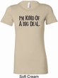 I'm Kind Of A Big Deal Black Print Ladies Longer Length Shirt
