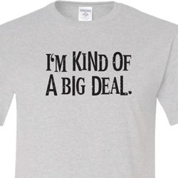 I'm Kind Of A Big Deal Black Print Mens Shirts