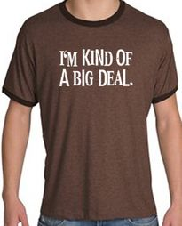 I'm Kind of a Big Deal Heathered Ringer Funny Tee Shirt T-shirt