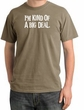 I'm Kind of a Big Deal Shirt White Print Pigment Dyed Olive Tee