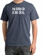 I'm Kind of a Big Deal Shirt White Print Pigment Dyed Scotland Blue