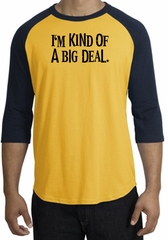 I'm Kind of a Big Deal T-shirt Black Print Raglan Shirt Gold/Navy
