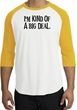 I'm Kind of a Big Deal T-shirt Black Print Raglan Shirt White/Gold