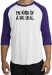 I'm Kind of a Big Deal T-shirt Black Print Raglan Shirt White/Purple