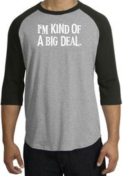 I'm Kind of a Big Deal T-shirt White Print Raglan Shirt Grey/Black