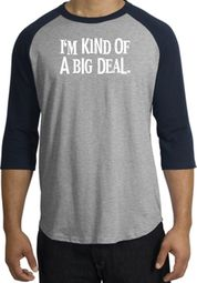 I'm Kind of a Big Deal T-shirt White Print Raglan Shirt Grey/Navy