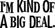 I'm Kind of a Big Deal Tank Top Black Print Tanktop White