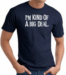 I'm Kind of a Big Deal WHITE Funny Adult T-Shirt - Navy