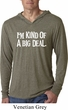 I'm Kind Of A Big Deal White Print Lightweight Hoodie Shirt