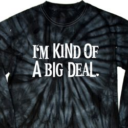 I'm Kind Of A Big Deal White Print Long Sleeve Tie Dye Shirt