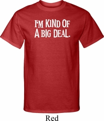 I'm Kind Of A Big Deal White Print Mens Tall Shirt