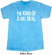 I'm Kind Of A Big Deal White Print Mineral Tie Dye Shirt