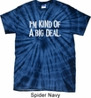 I'm Kind Of A Big Deal White Print Spider Tie Dye Shirt