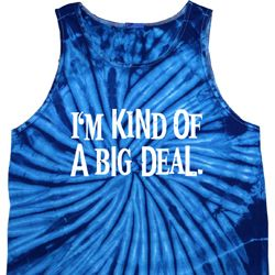 I'm Kind Of A Big Deal White Print Tie Dye Tank Top