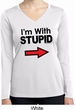 I'm With Stupid Black Print Ladies Dry Wicking Long Sleeve Shirt