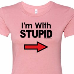 I'm With Stupid Black Print Ladies Shirts