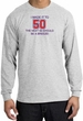 I MADE IT TO 50 Funny Adult Long Sleeve T-Shirt - Ash