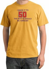 I MADE IT TO 50 Funny Adult Pigment Dyed T-Shirt - Mustard