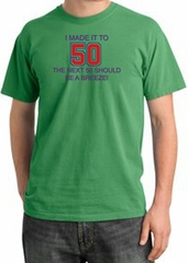I MADE IT TO 50 Funny Adult Pigment Dyed T-Shirt - Piper Green