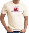 I MADE IT TO 50 Funny Fifty 50th Birthday Present T-Shirt - Natural