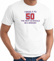 I MADE IT TO 50 Funny Fifty 50th Birthday Present T-Shirt - White