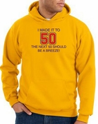 I MADE IT TO 50 Funny Hoodys