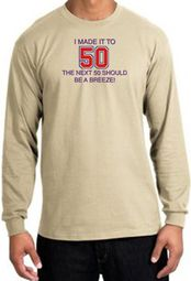 I MADE IT TO 50 Funny Long Sleeve T-Shirts