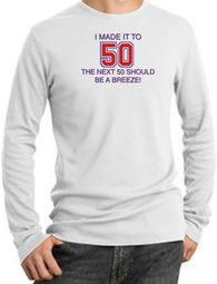 I MADE IT TO 50 Funny Long Sleeve Thermal T-Shirts
