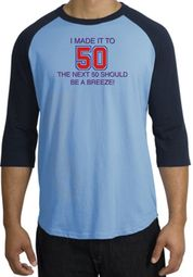 I MADE IT TO 50 Funny Raglan T-Shirts