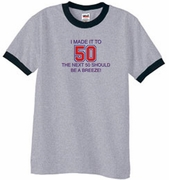 I MADE IT TO 50 Funny Ringers T-Shirts