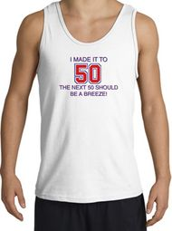 I MADE IT TO 50 Funny Tank Top