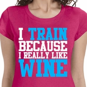 I Train For Wine Ladies Fitness Shirts
