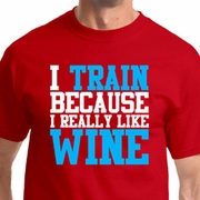 I Train for Wine Mens Fitness Shirts
