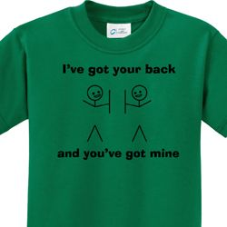 I've Got Your Back Kids Shirts