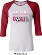 Kicking Breast Cancer is Our Goal Ladies Raglan Shirt
