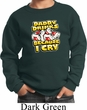 Kids Funny Sweatshirt Daddy Drinks Because I Cry Sweat Shirt
