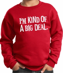 Kids Sweatshirt Kind of a Big Deal White Print Sweat Shirt