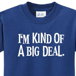 Kind of a Big Deal White Print Kids Shirts