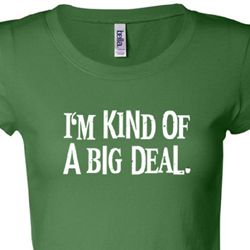 Kind of a Big Deal White Print Ladies Shirts