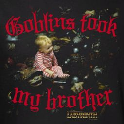 Labyrinth Goblins Took My Brother Shirts