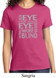 Ladies An Eye for an Eye T-Shirt
